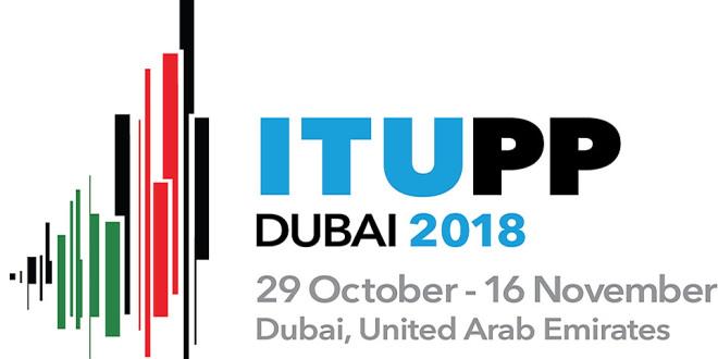 Conférence plénipotentiaires de l'UIT du 29 octobre au 16 novembre 2018 à Dubaï.